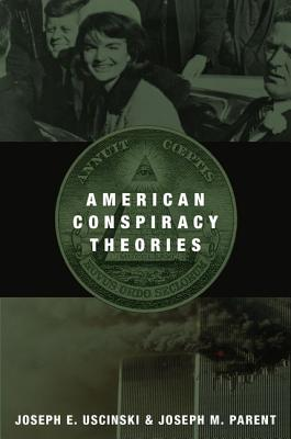 American Conspiracy Theories By Uscinski, Joseph E./ Parent, Joseph M.