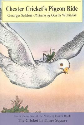 Chester Cricket's Pigeon Ride By Selden, George/ Williams, Garth (ILT)