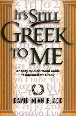 It's Still Greek to Me By Black, David Alan